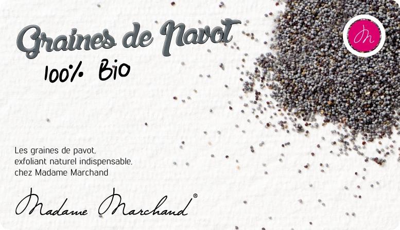 Les graines de pavot exfolient naturellement !
