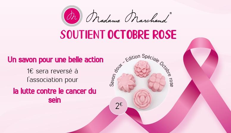 Un savon pour une belle action 1€ sera reversé à l'association pour la lutte contre le cancer du sein